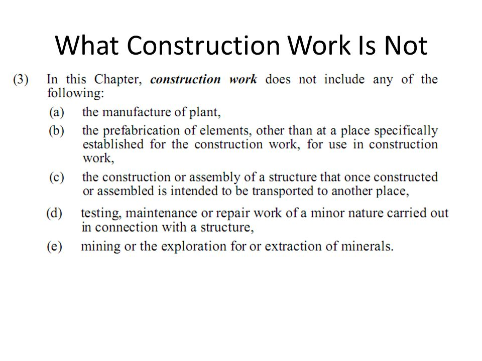 What Construction Work Is Not