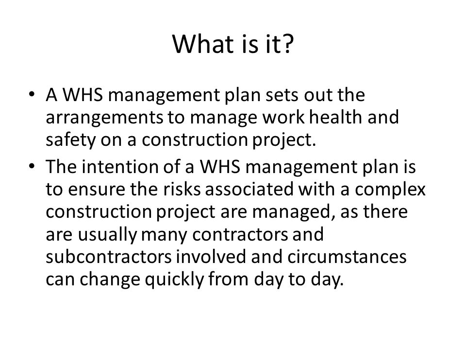 What is it A WHS management plan sets out the arrangements to manage work health and safety on a construction project.
