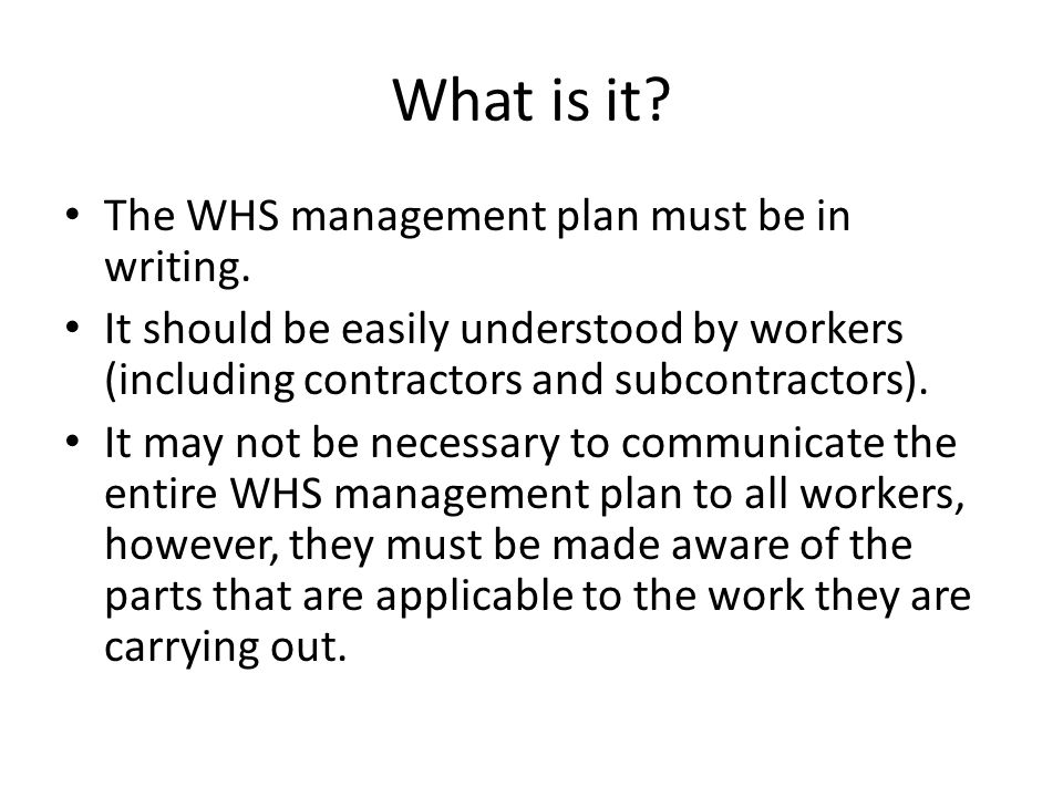 What is it The WHS management plan must be in writing.