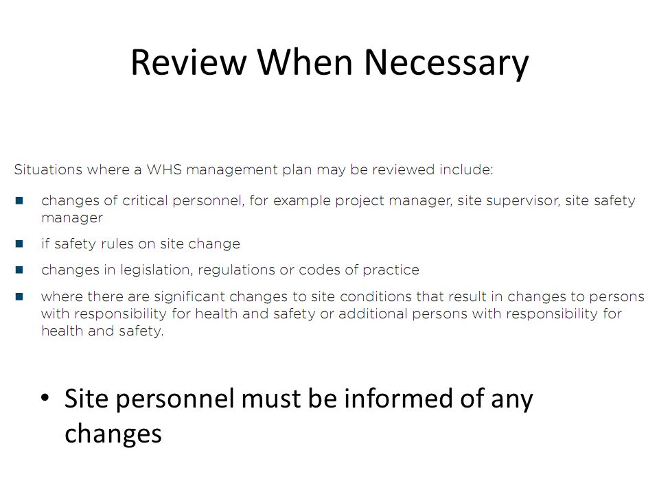 Review When Necessary Site personnel must be informed of any changes