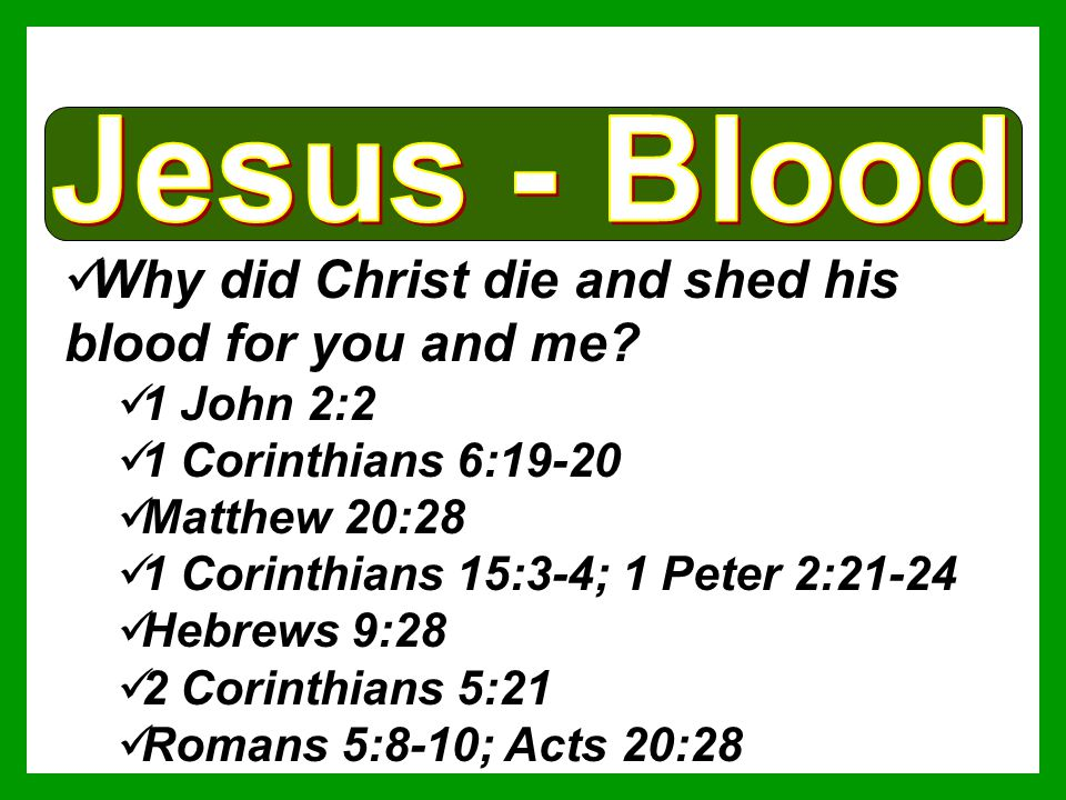 Why did Christ die and shed his blood for you and me