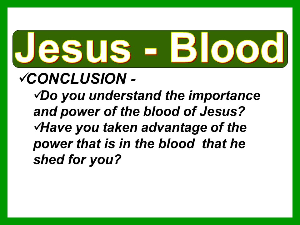 Jesus - Blood CONCLUSION -