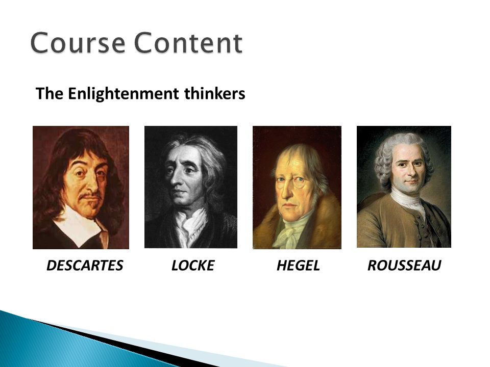 Course Content The Enlightenment thinkers