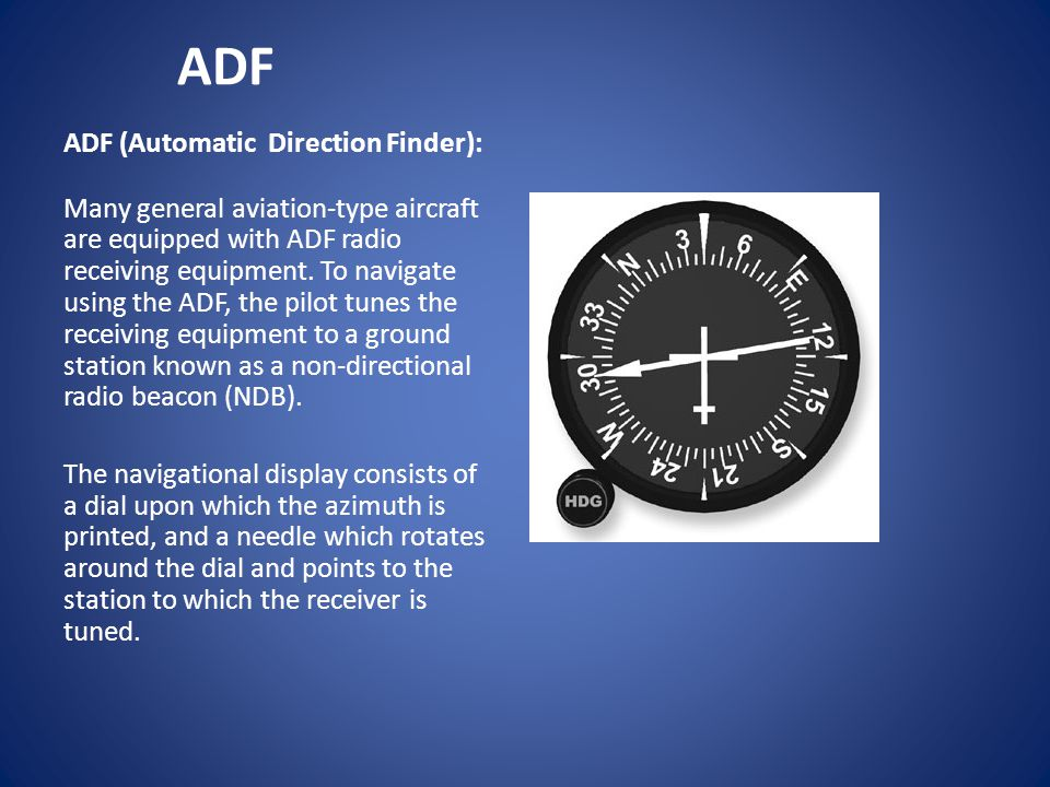 ADF ADF (Automatic Direction Finder):