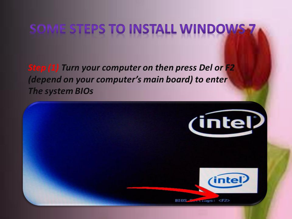 Some steps to Install windows 7