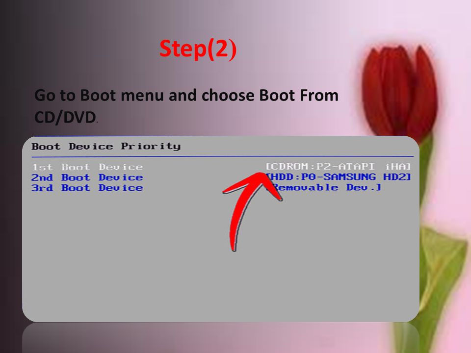 Step(2) Go to Boot menu and choose Boot From CD/DVD.