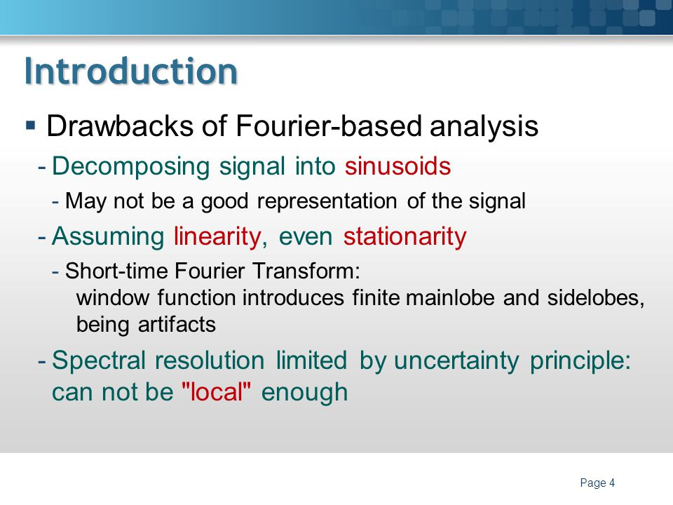 Introduction Drawbacks of Fourier-based analysis
