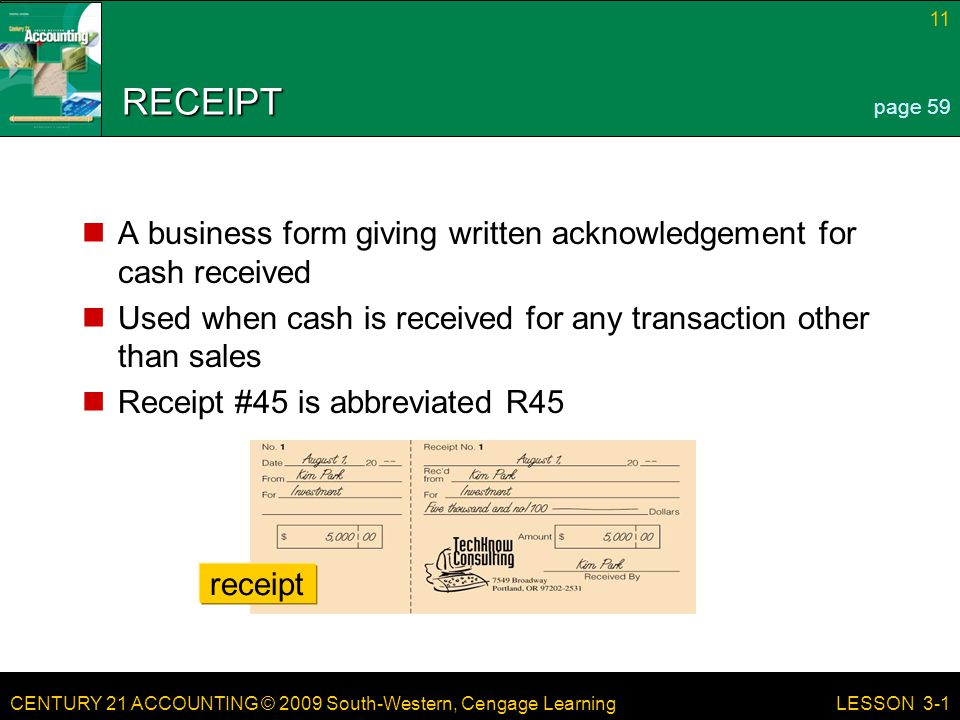 LESSON 3-1 4/19/2017. RECEIPT. page 59. A business form giving written acknowledgement for cash received.