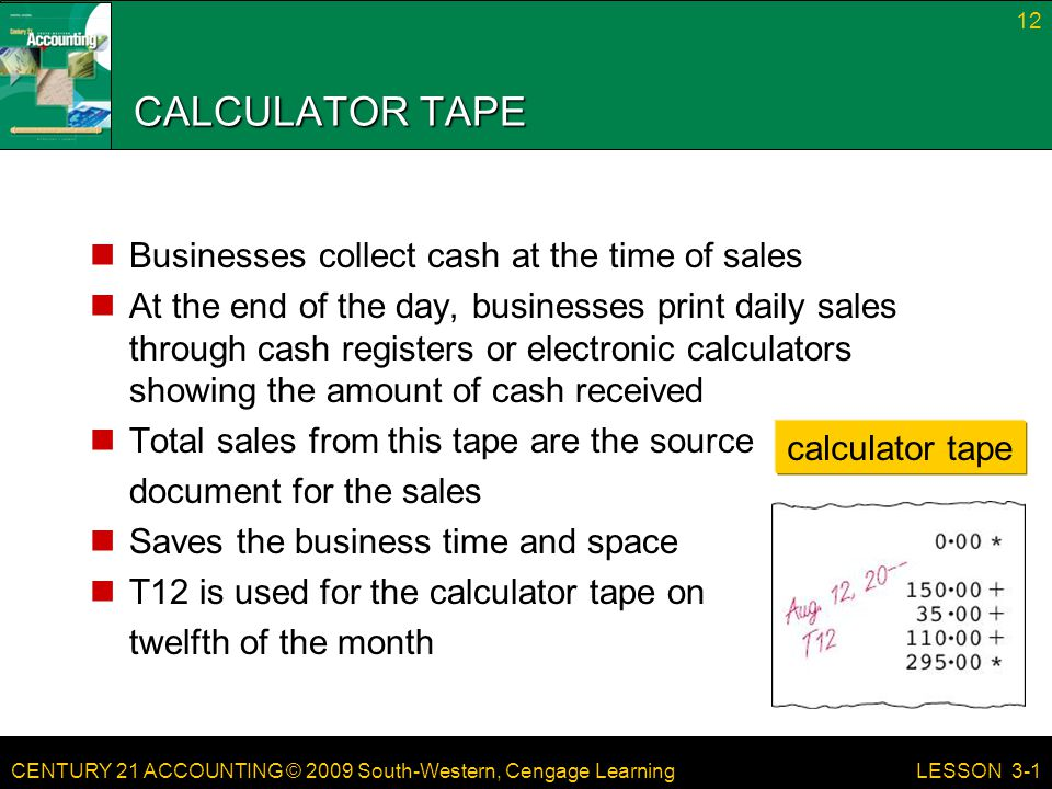 CALCULATOR TAPE Businesses collect cash at the time of sales