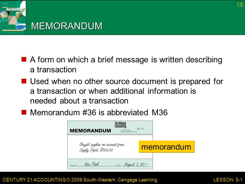 MEMORANDUM A form on which a brief message is written describing a transaction.