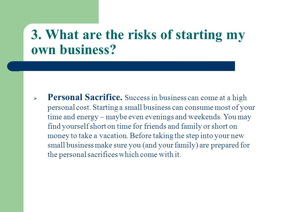 3. What are the risks of starting my own business