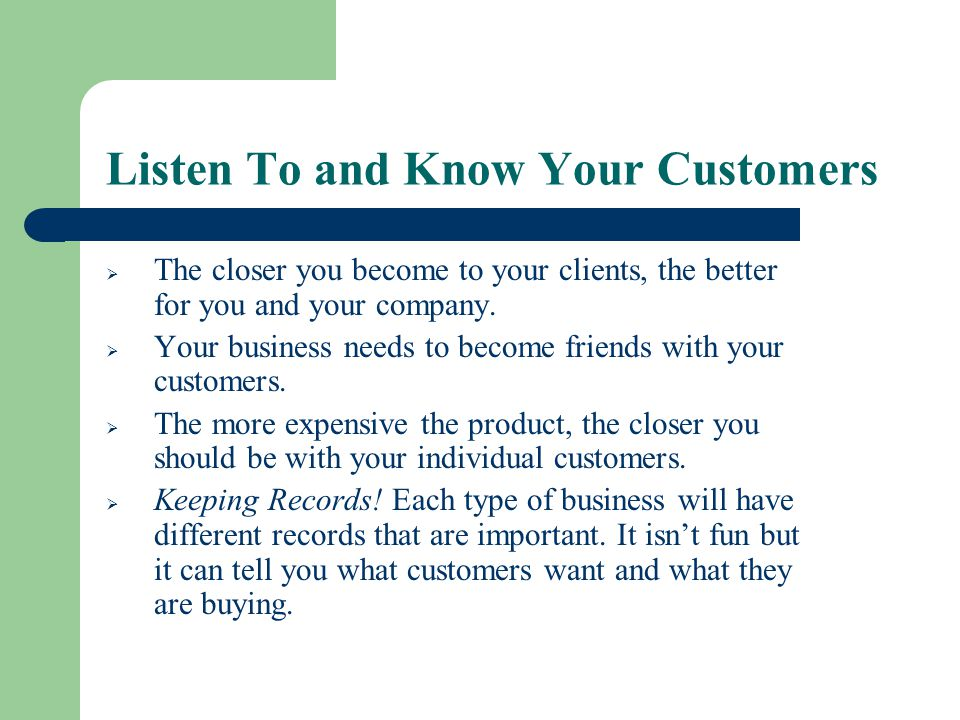 Listen To and Know Your Customers