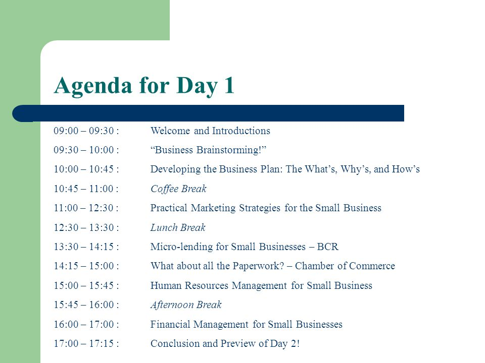 Agenda for Day 1 09:00 – 09:30 : Welcome and Introductions