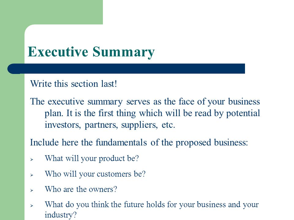 Executive Summary Write this section last!