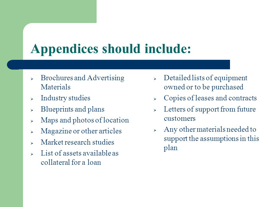 Appendices should include: