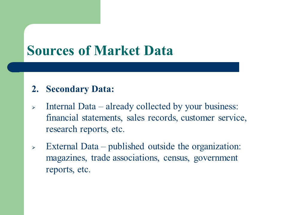 Sources of Market Data Secondary Data: