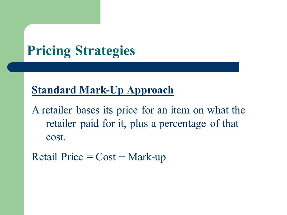 Pricing Strategies Standard Mark-Up Approach