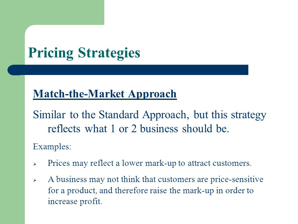 Pricing Strategies Match-the-Market Approach