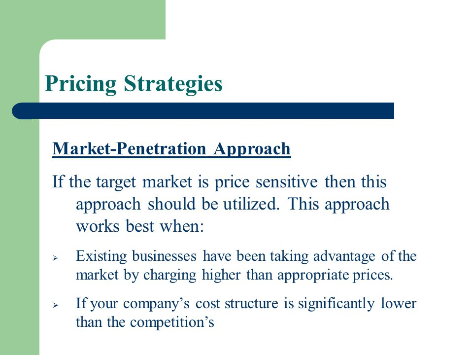 Pricing Strategies Market-Penetration Approach
