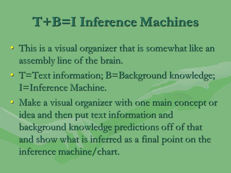 T+B=I Inference Machines