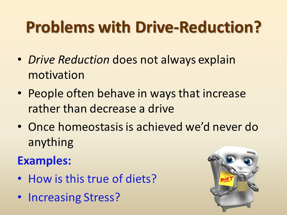 Problems with Drive-Reduction