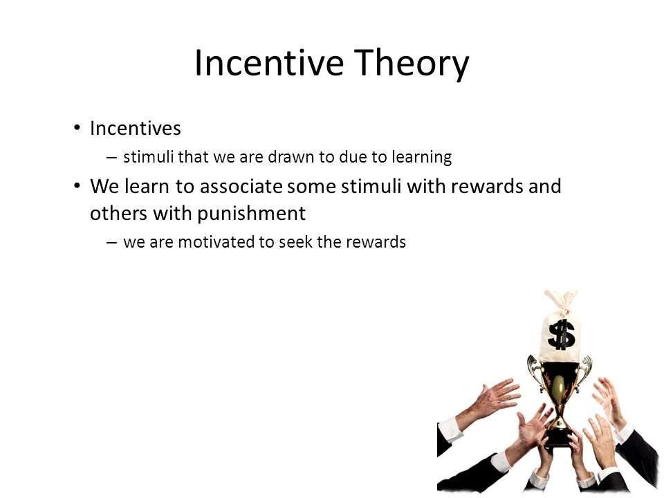 Incentive Theory ​Incentives