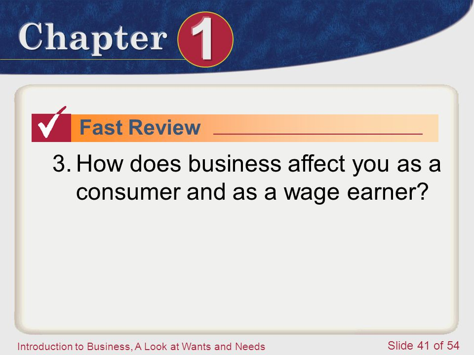 How does business affect you as a consumer and as a wage earner