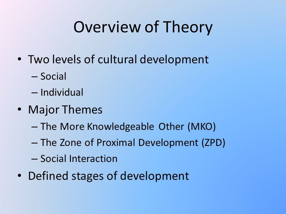 Overview of Theory Two levels of cultural development Major Themes