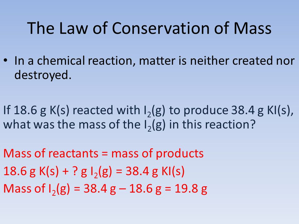 The Law of Conservation of Mass