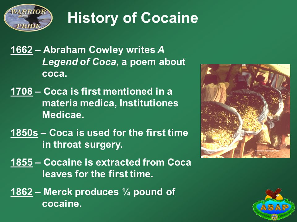 History of Cocaine 1662 – Abraham Cowley writes A Legend of Coca, a poem about coca.