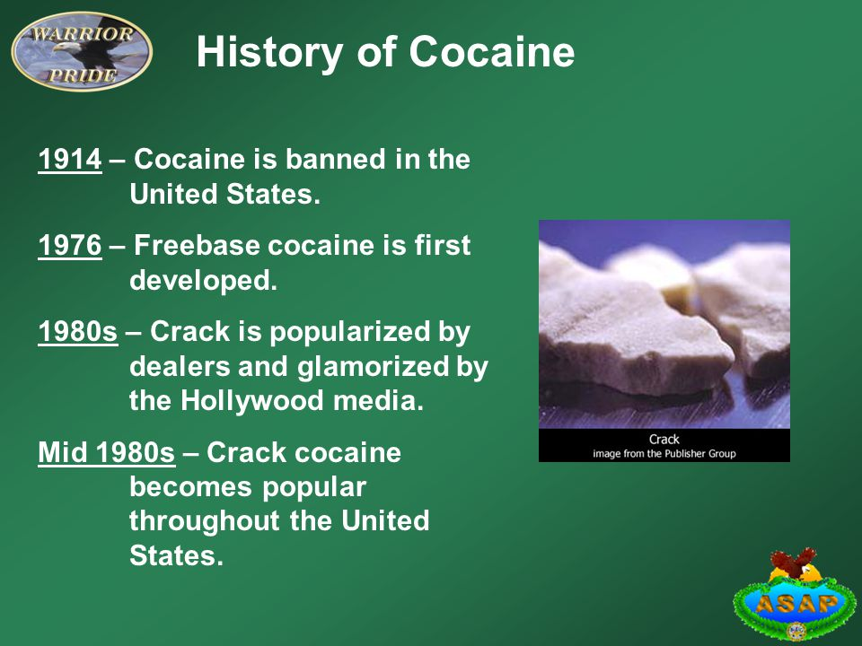 History of Cocaine 1914 – Cocaine is banned in the United States.
