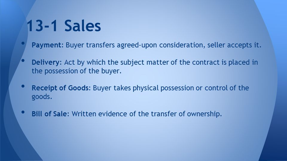 13-1 Sales Payment: Buyer transfers agreed-upon consideration, seller accepts it.