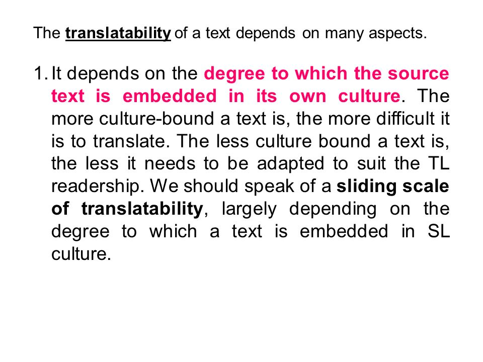 The translatability of a text depends on many aspects.