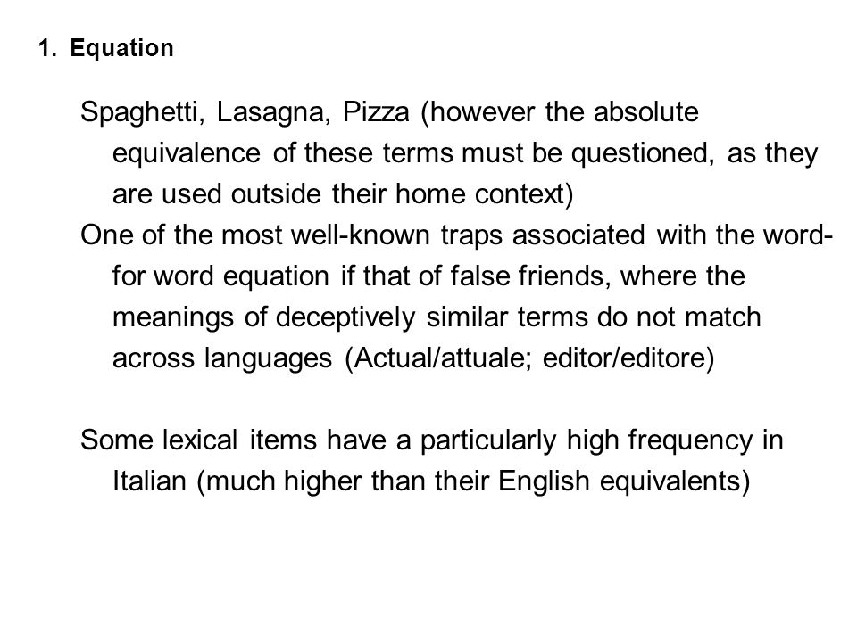 Equation Spaghetti, Lasagna, Pizza (however the absolute equivalence of these terms must be questioned, as they are used outside their home context)