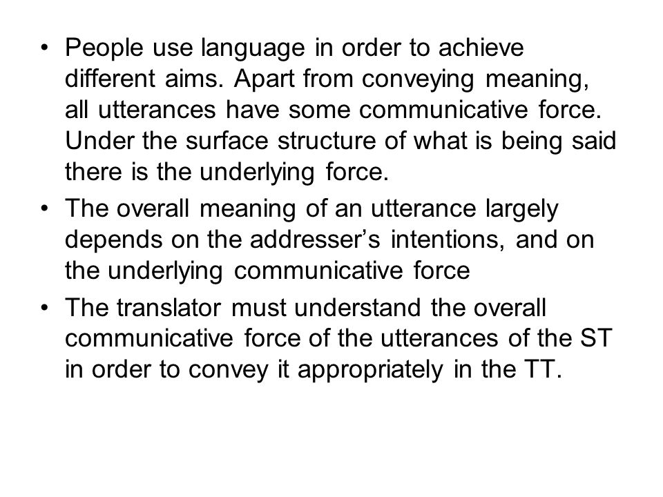 People use language in order to achieve different aims