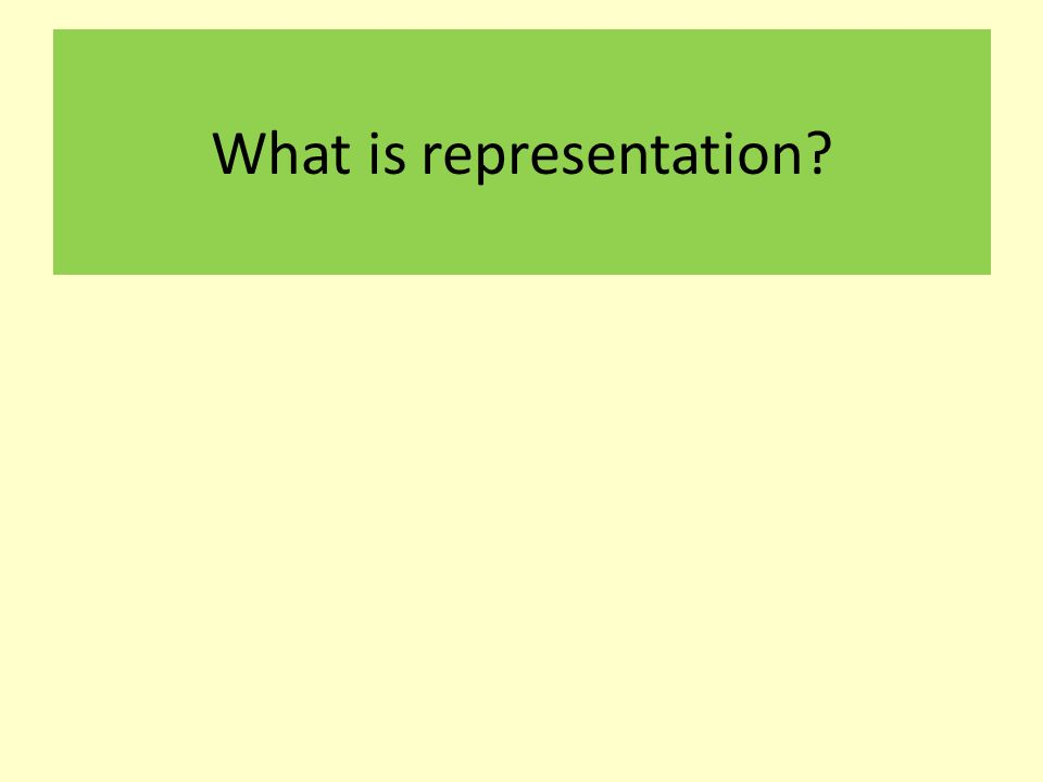 What is representation