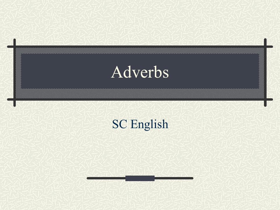 Adverbs SC English