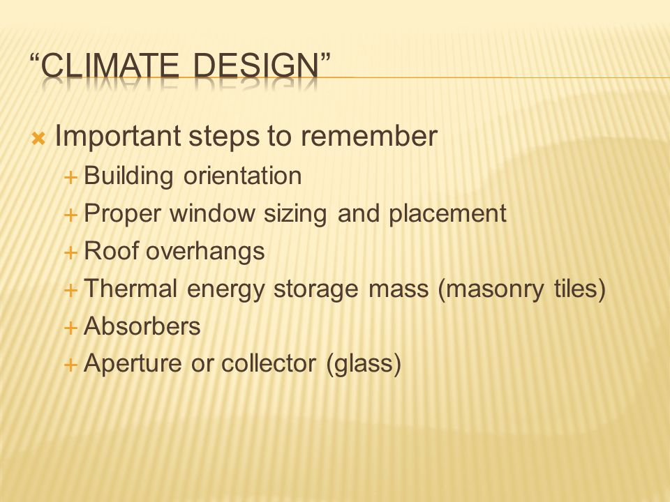 Climate Design Important steps to remember Building orientation