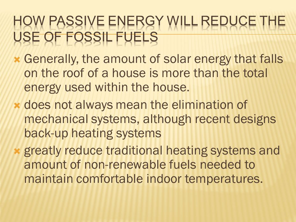 How Passive energy will reduce the use of Fossil Fuels