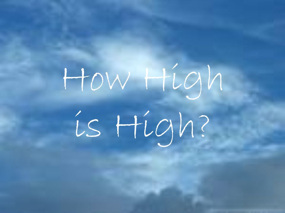 How High is High