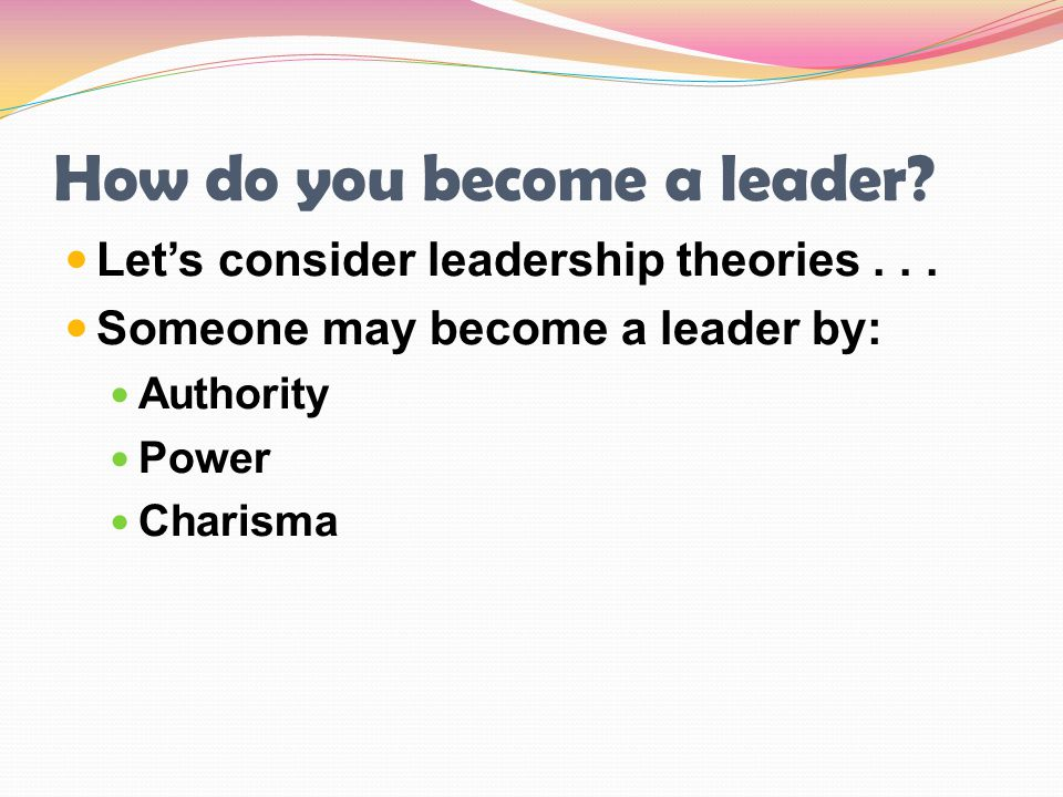 How do you become a leader