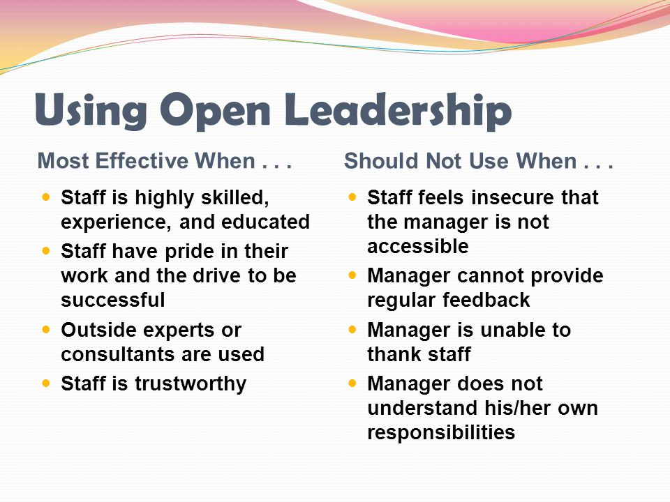 Using Open Leadership Most Effective When . . .