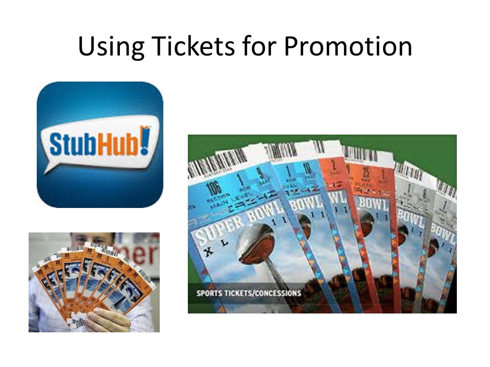 Using Tickets for Promotion