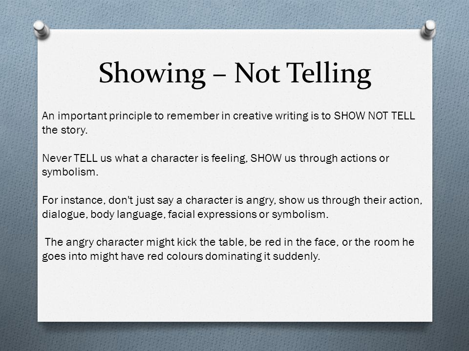 college essay show not tell Essay tips from andrew k strickler, dean of admission and financial aid over the years, students who tell me they absolutely love to write have said they struggle with the application essay so if you've been biting your nails or tearing your hair out even a little, you're not alone.