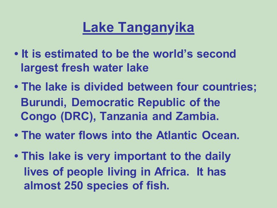 Lake Tanganyika • It is estimated to be the world's second