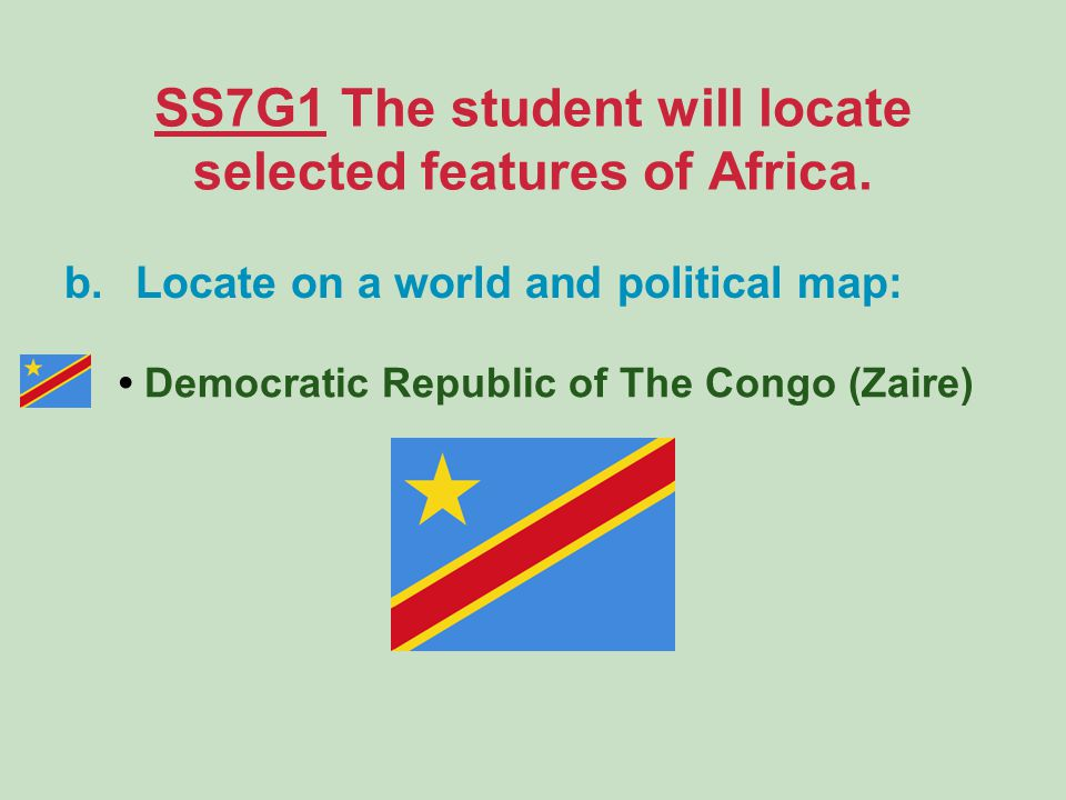 SS7G1 The student will locate selected features of Africa.