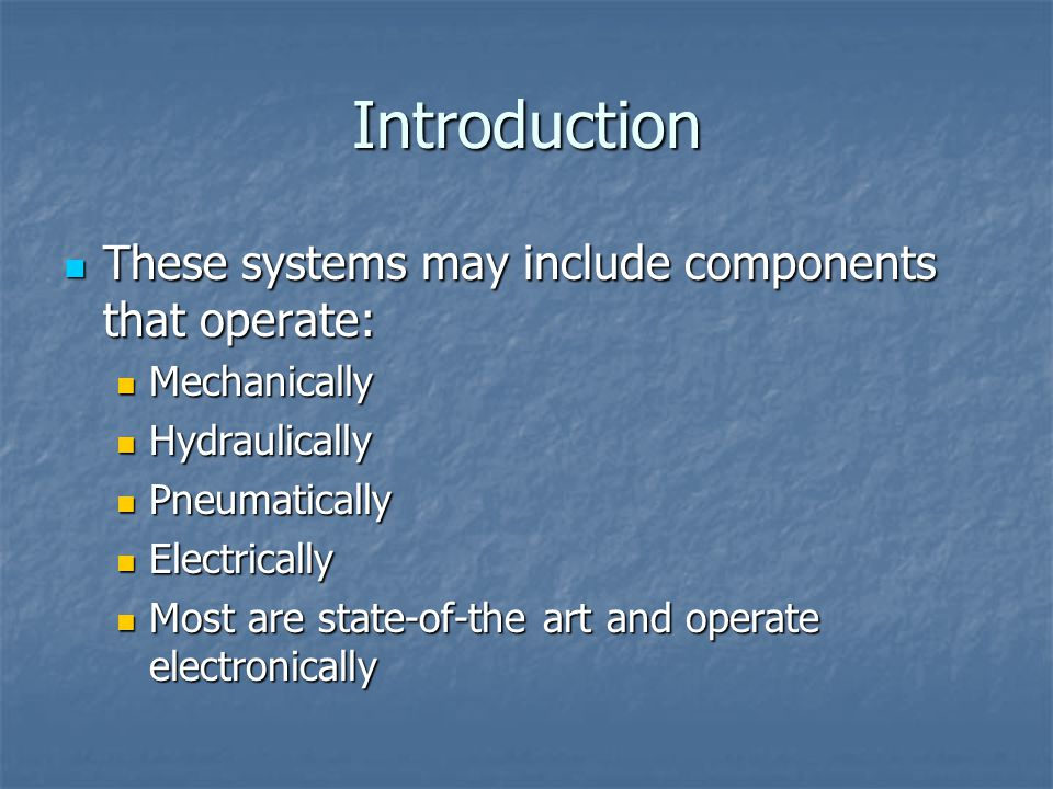 Introduction These systems may include components that operate: