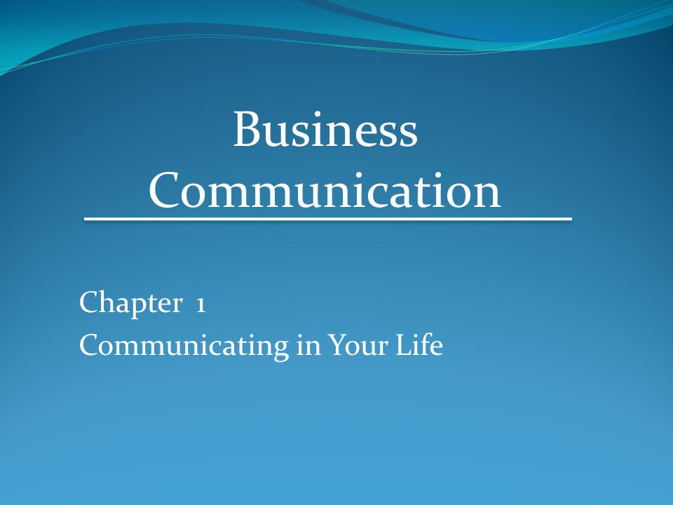 Chapter 1 Communicating in Your Life