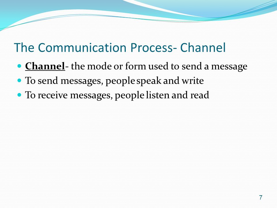 The Communication Process- Channel