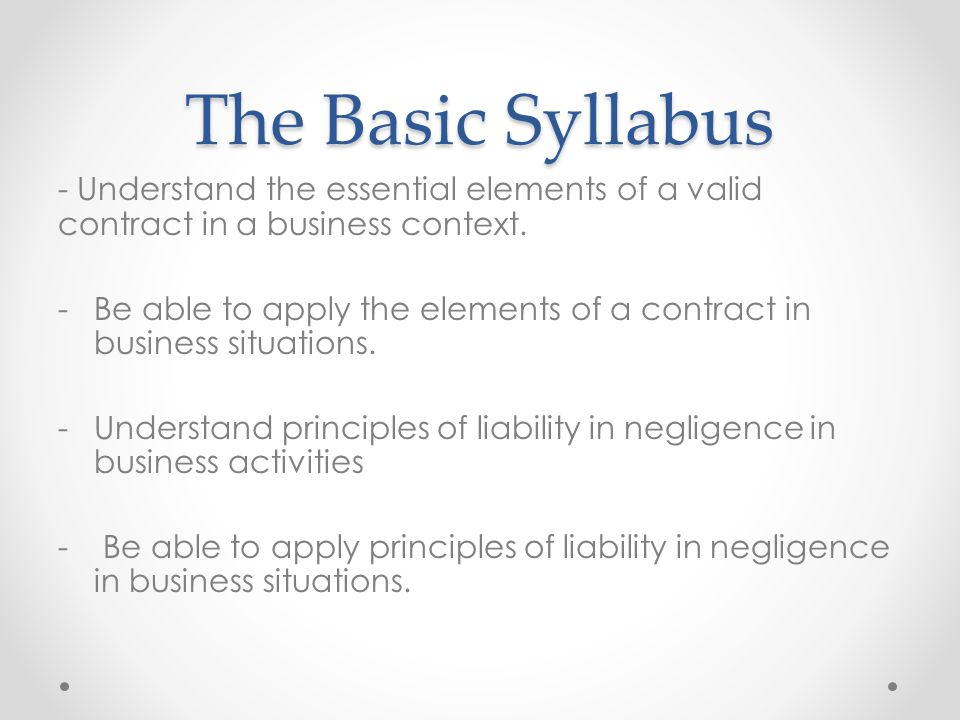 The Basic Syllabus   Understand The Essential Elements Of A Valid Contract  In A Business Context